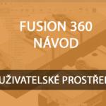 Fusion 360 Uživatelské rozhraní