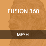 Fusion 360 MESH