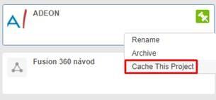 Fusion 360 ulozit projekt do lokalni cache